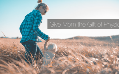 Give Your Mom the Gift of Physiotherapy This Mother's Day