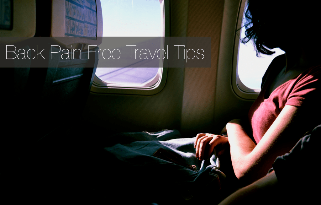 Practical Tips to Back Pain Relief While Traveling